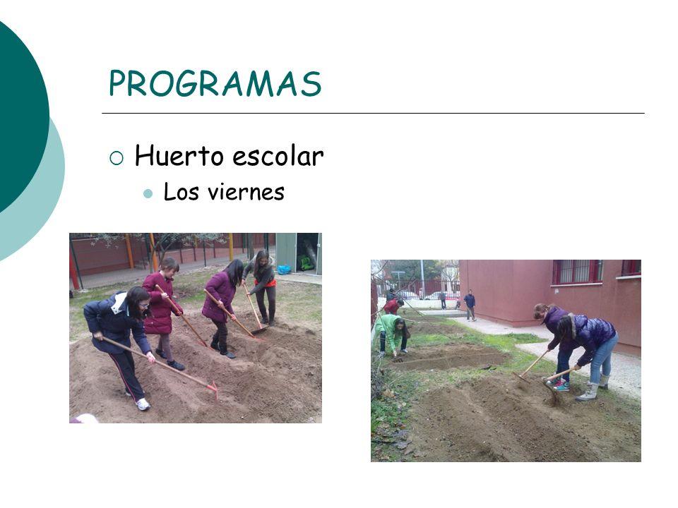 PROGRAMAS Huerto escolar Los viernes