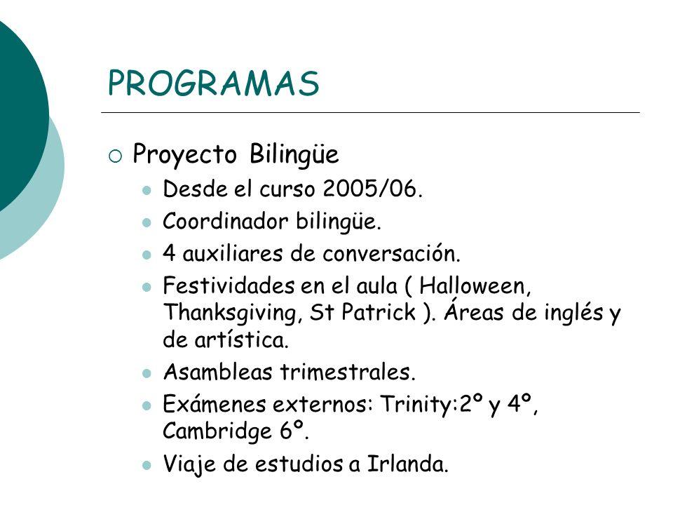 PROGRAMAS Proyecto Bilingüe Desde el curso 2005/06.