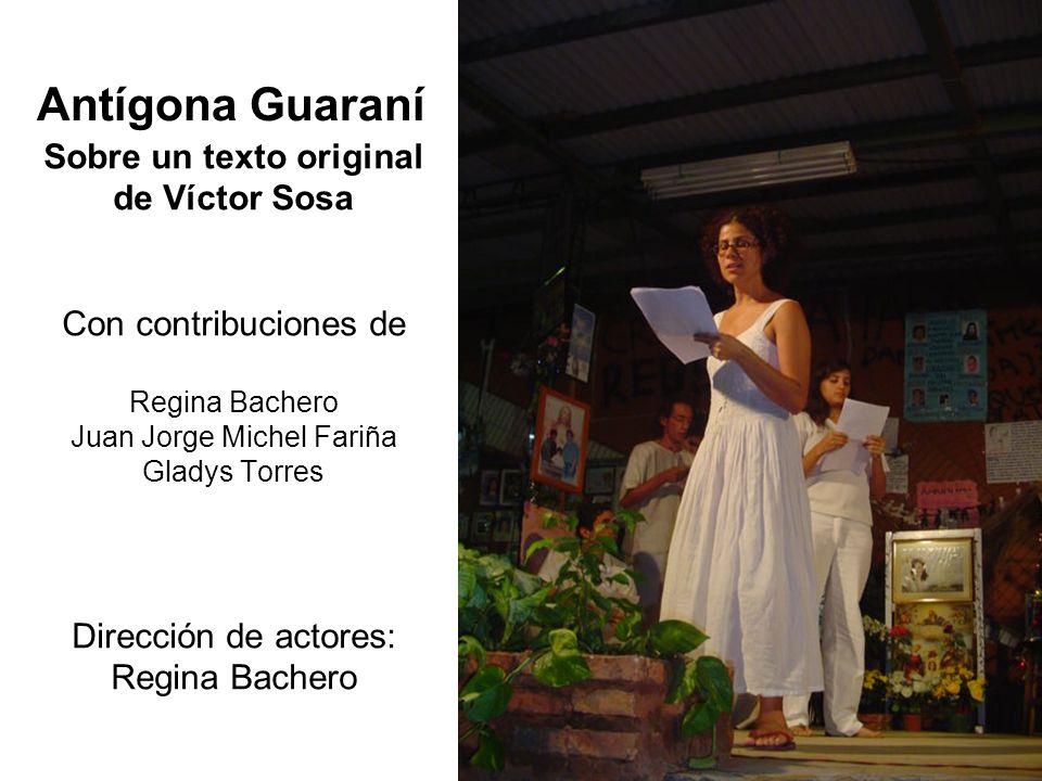 Sobre un texto original de Víctor Sosa Con contribuciones de Regina Bachero Juan Jorge Michel Fariña Gladys Torres Dirección de actores: Regina Bachero