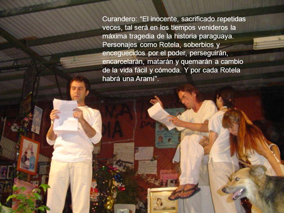 Curandero: El inocente, sacrificado repetidas veces, tal será en los tiempos venideros la máxima tragedia de la historia paraguaya.