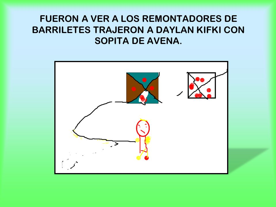 FUERON A VER A LOS REMONTADORES DE BARRILETES TRAJERON A DAYLAN KIFKI CON SOPITA DE AVENA.