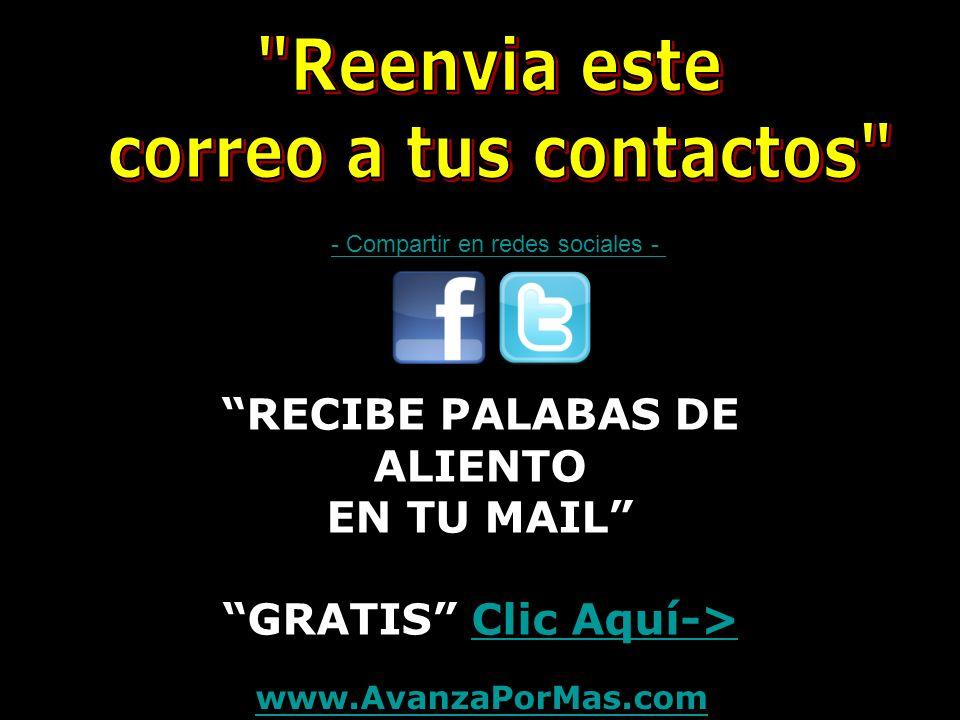 RECIBE PALABAS DE ALIENTO EN TU MAIL GRATIS Clic Aquí->