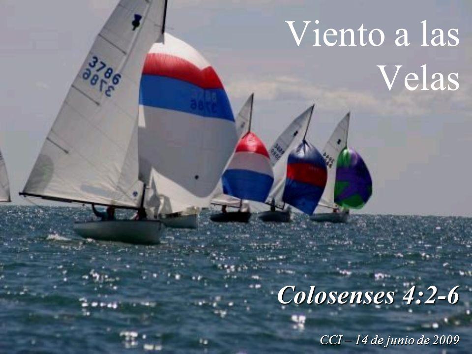 Colosenses 4:2-6 CCI – 14 de junio de 2009