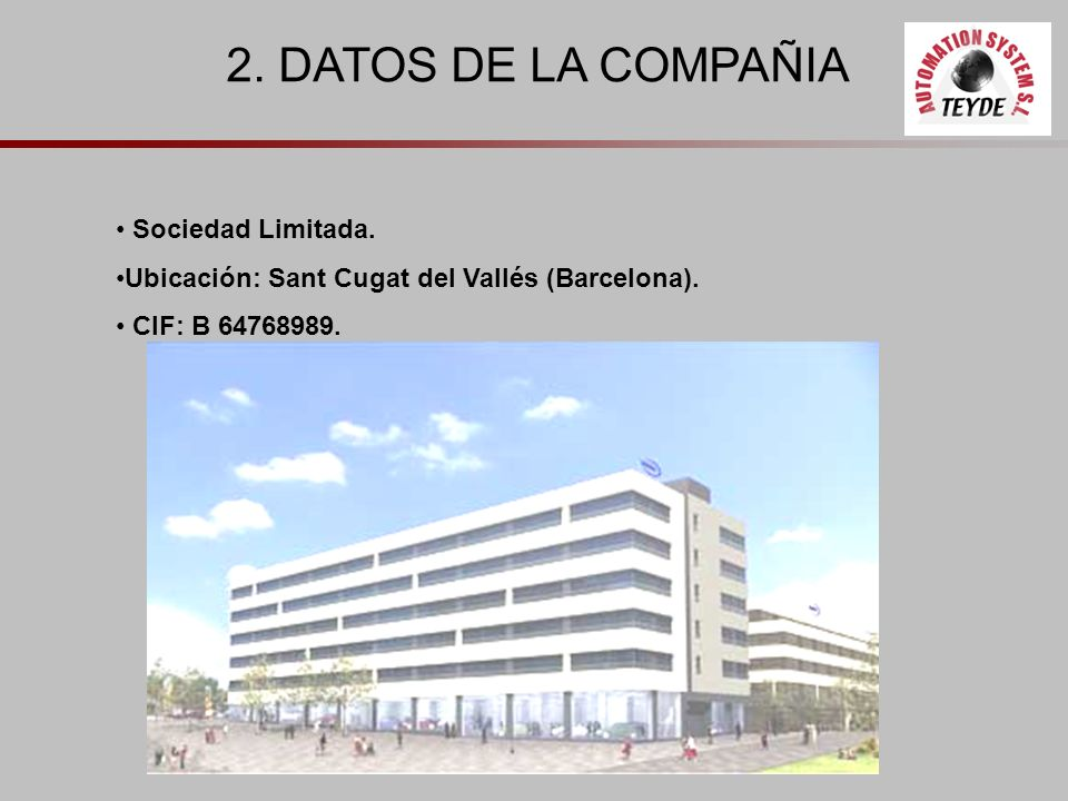 2. DATOS DE LA COMPAÑIA Sociedad Limitada.