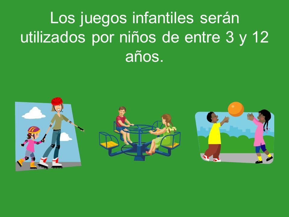 Los juegos infantiles serán utilizados por niños de entre 3 y 12 años.