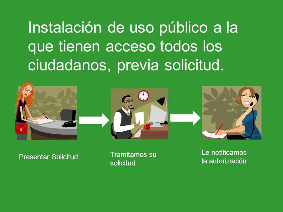 Instalación de uso público a la que tienen acceso todos los