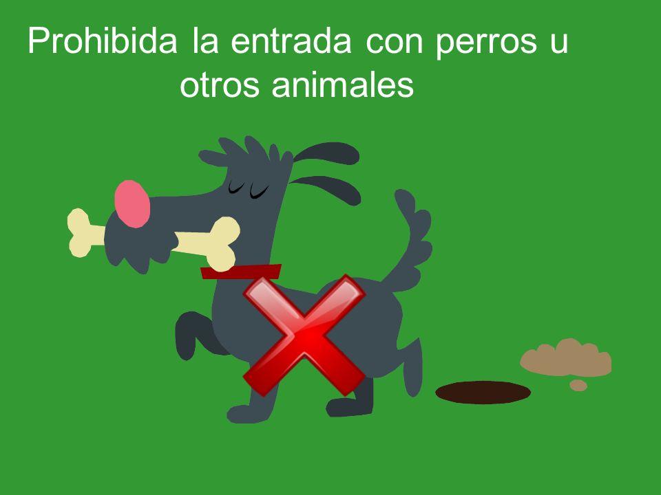 Prohibida la entrada con perros u otros animales