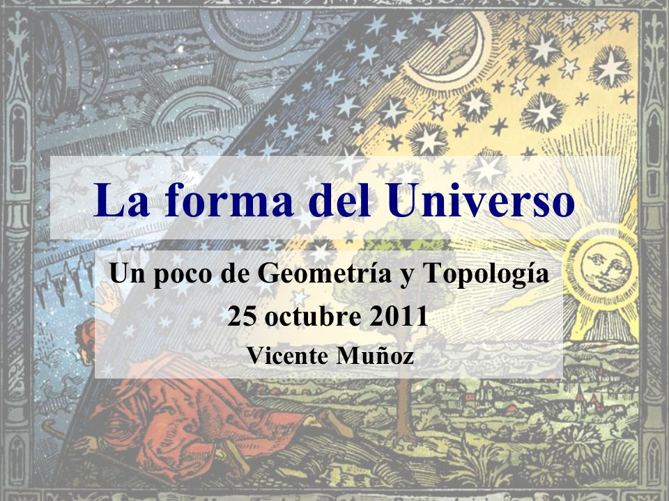 Un poco de Geometría y Topología 25 octubre 2011 Vicente Muñoz