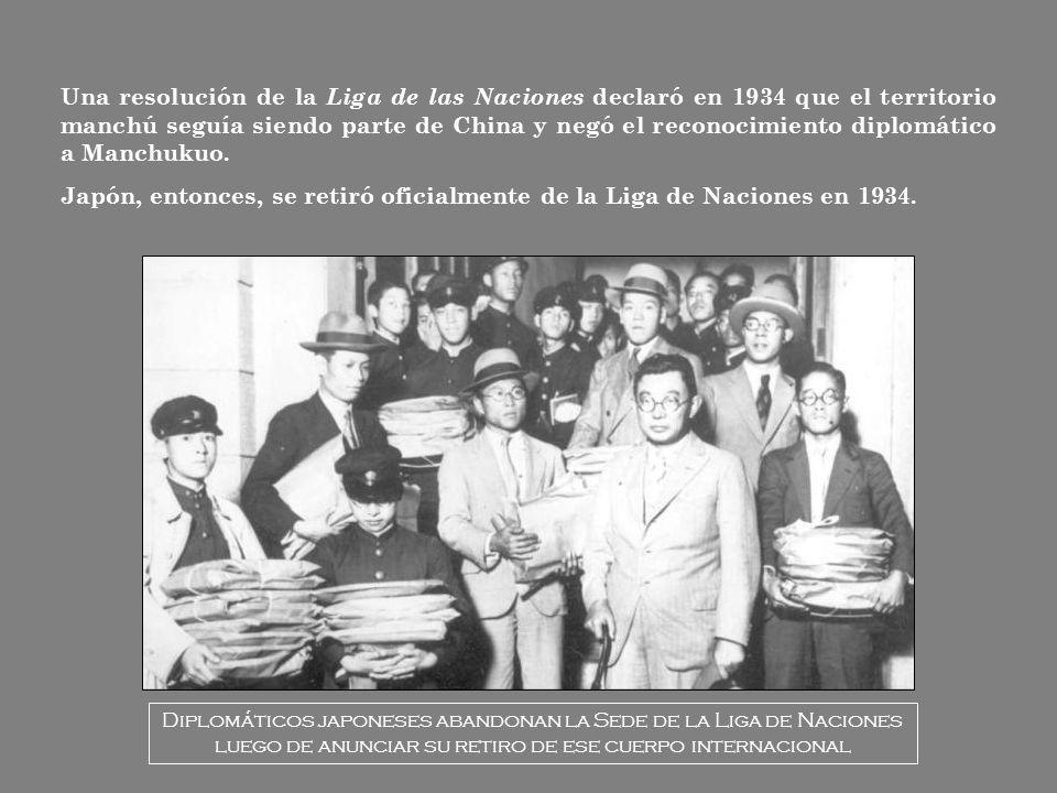 Una resolución de la Liga de las Naciones declaró en 1934 que el territorio manchú seguía siendo parte de China y negó el reconocimiento diplomático a Manchukuo.