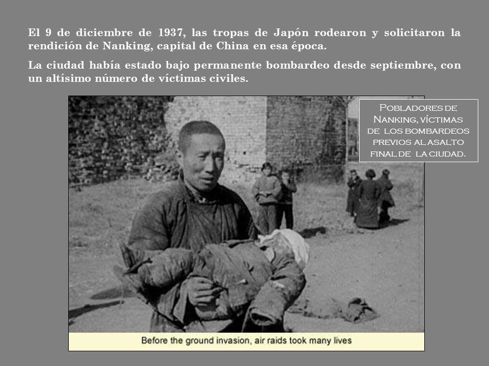 El 9 de diciembre de 1937, las tropas de Japón rodearon y solicitaron la rendición de Nanking, capital de China en esa época.