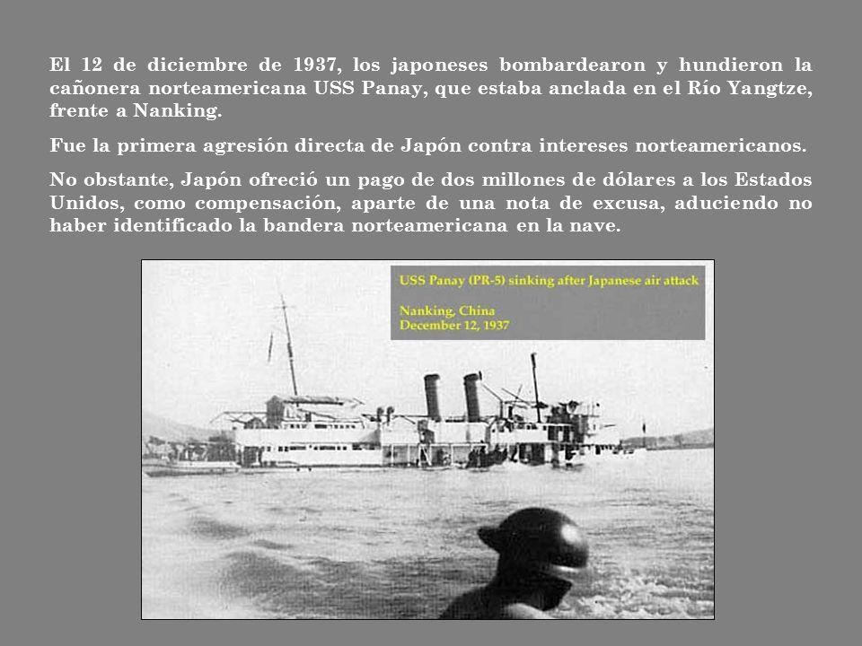 El 12 de diciembre de 1937, los japoneses bombardearon y hundieron la cañonera norteamericana USS Panay, que estaba anclada en el Río Yangtze, frente a Nanking.