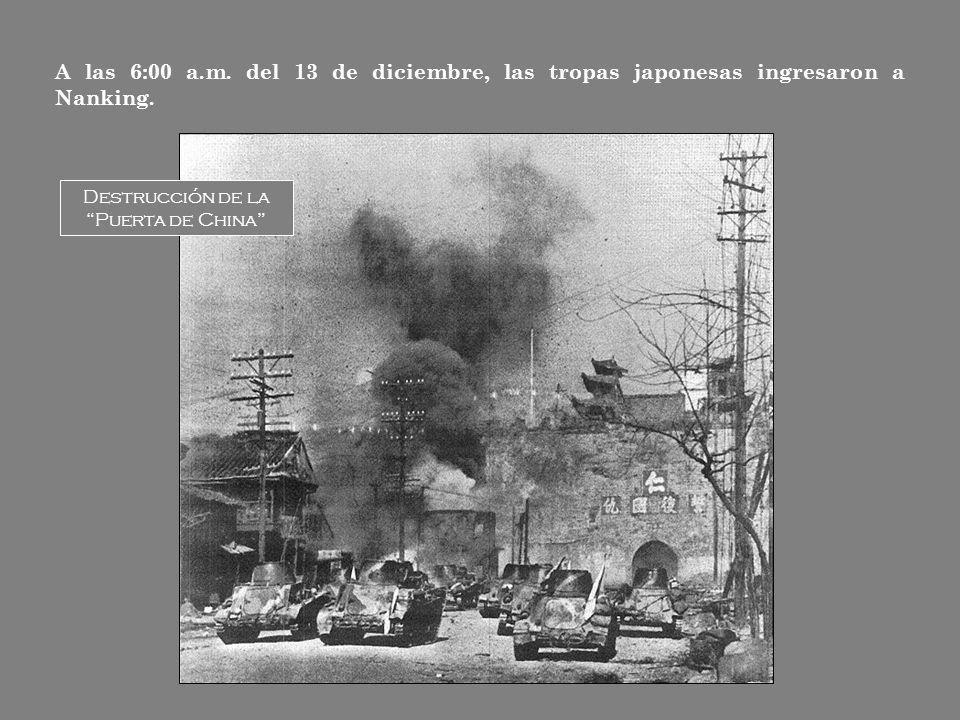 A las 6:00 a.m. del 13 de diciembre, las tropas japonesas ingresaron a Nanking.