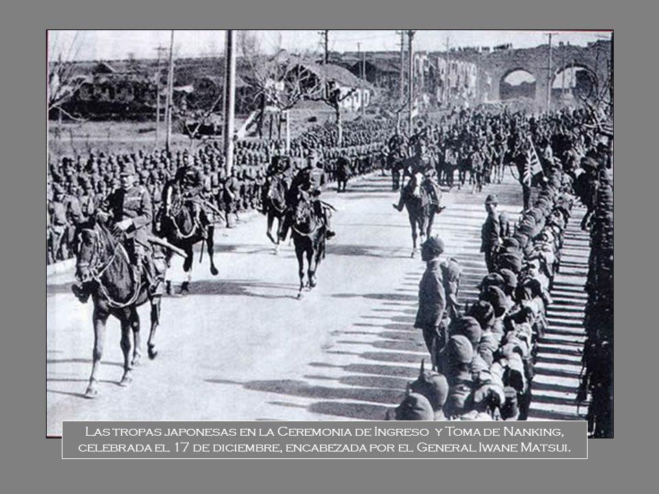 Las tropas japonesas en la Ceremonia de Ingreso y Toma de Nanking, celebrada el 17 de diciembre, encabezada por el General Iwane Matsui.