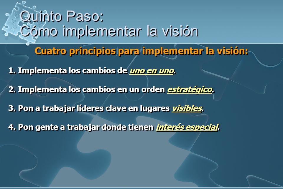 Quinto Paso: Cómo implementar la visión