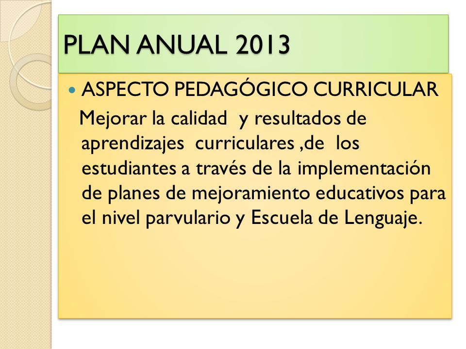 PLAN ANUAL 2013 ASPECTO PEDAGÓGICO CURRICULAR