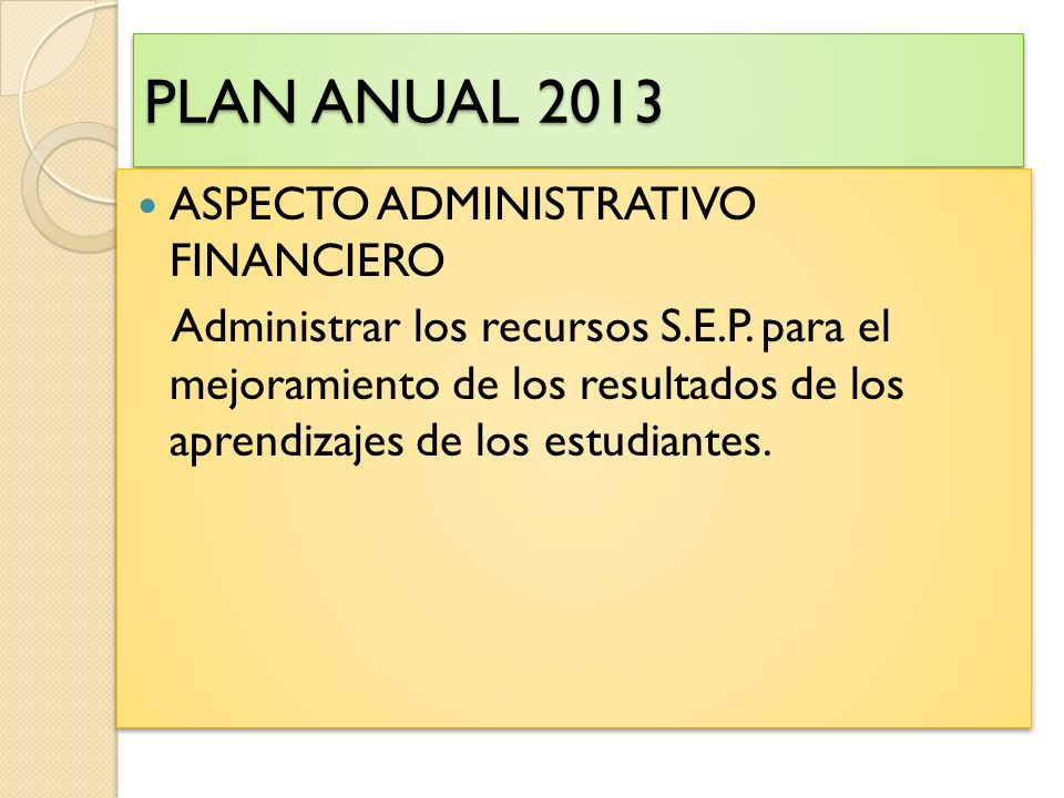 PLAN ANUAL 2013 ASPECTO ADMINISTRATIVO FINANCIERO