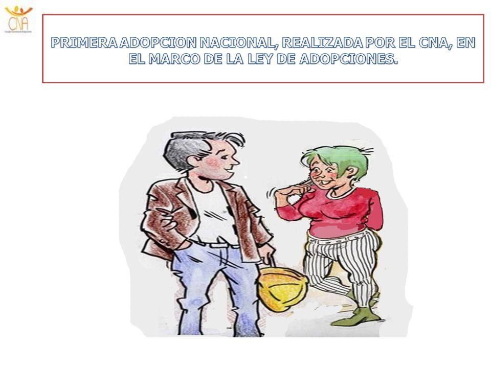 PRIMERA ADOPCION NACIONAL, REALIZADA POR EL CNA, EN EL MARCO DE LA LEY DE ADOPCIONES.