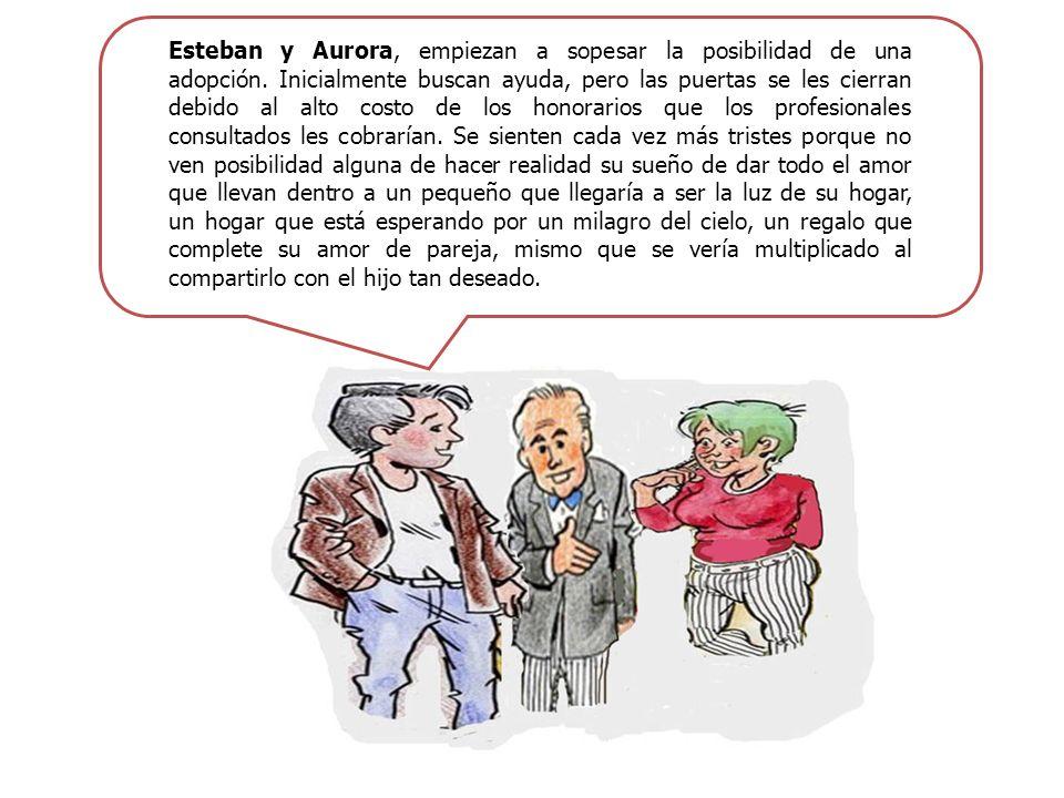 Esteban y Aurora, empiezan a sopesar la posibilidad de una adopción