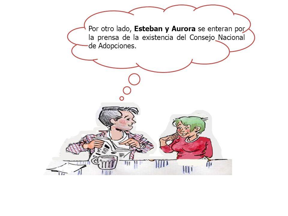Por otro lado, Esteban y Aurora se enteran por la prensa de la existencia del Consejo Nacional de Adopciones.
