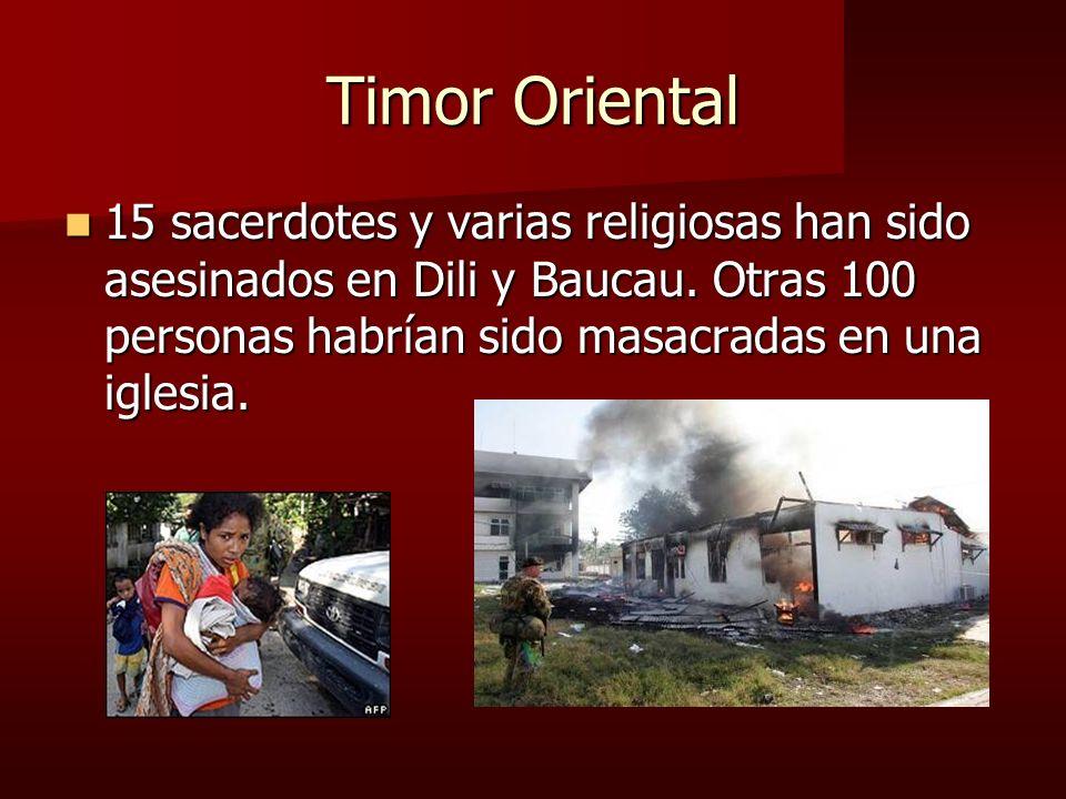 Timor Oriental 15 sacerdotes y varias religiosas han sido asesinados en Dili y Baucau.