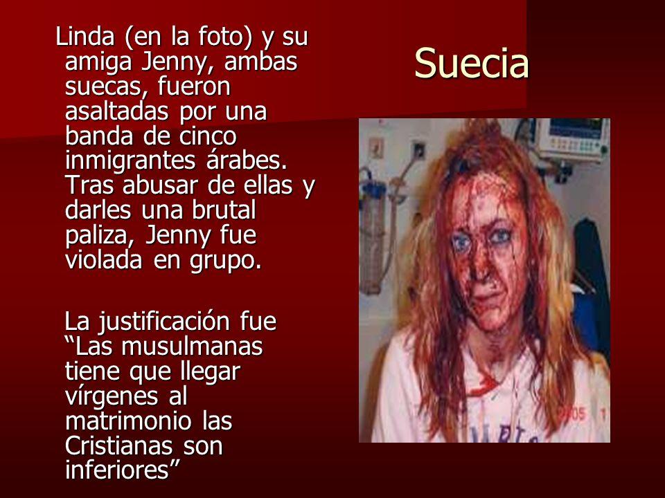 Linda (en la foto) y su amiga Jenny, ambas suecas, fueron asaltadas por una banda de cinco inmigrantes árabes. Tras abusar de ellas y darles una brutal paliza, Jenny fue violada en grupo.