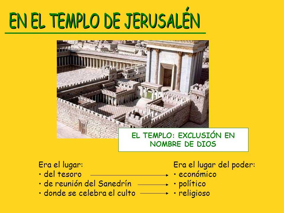 EL TEMPLO: EXCLUSIÓN EN NOMBRE DE DIOS