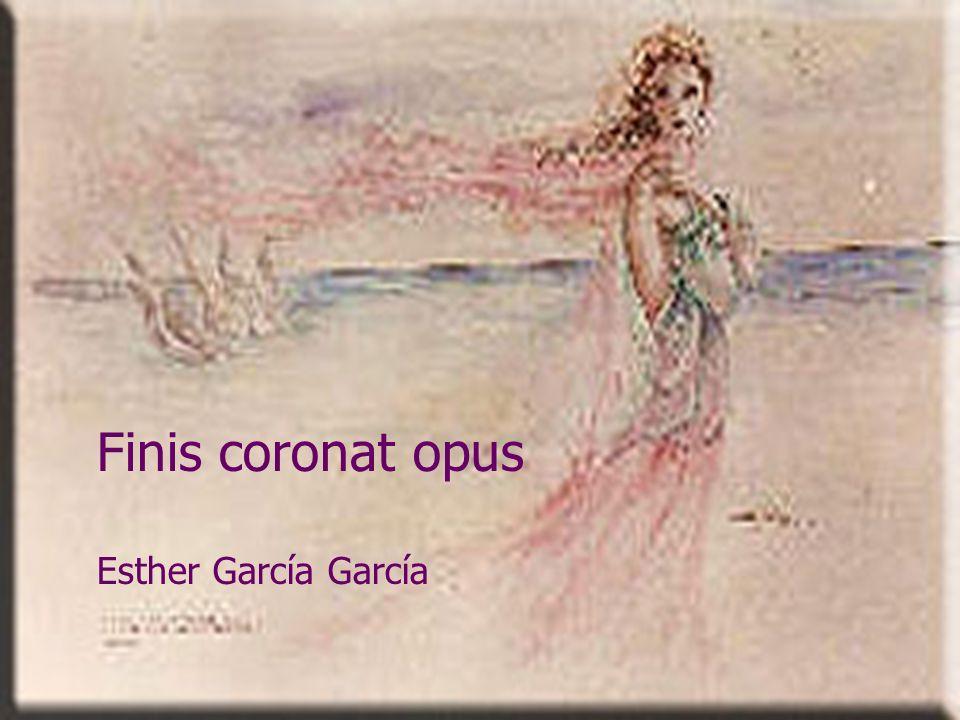 Finis coronat opus Esther García García