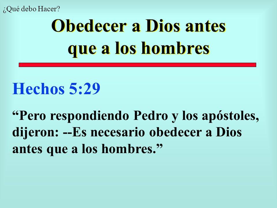 Obedecer a Dios antes que a los hombres