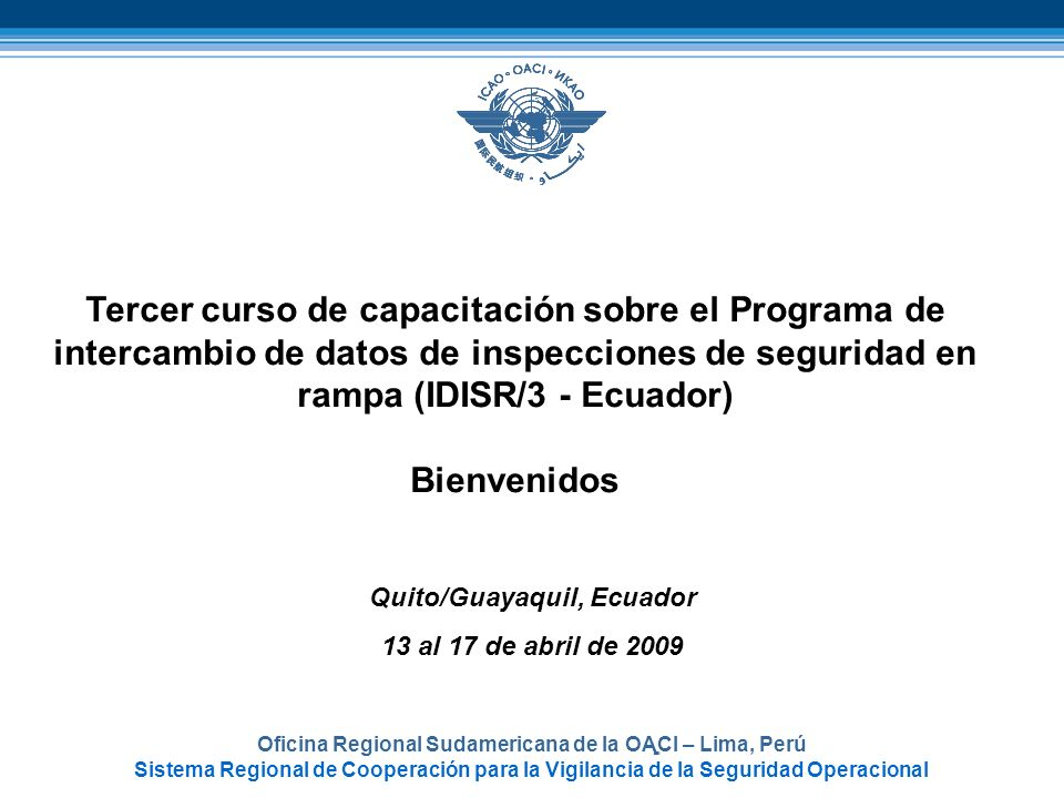 -Tercer curso de capacitación sobre el Programa de intercambio de datos de inspecciones de seguridad en rampa (IDISR/3 - Ecuador)