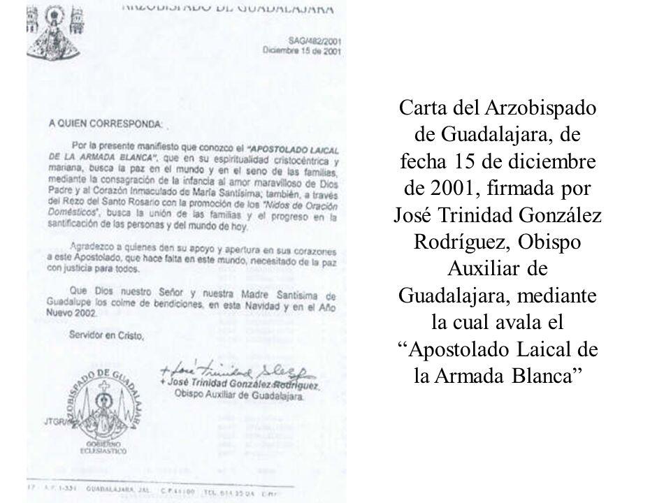 Carta del Arzobispado de Guadalajara, de fecha 15 de diciembre de 2001, firmada por José Trinidad González Rodríguez, Obispo Auxiliar de Guadalajara, mediante la cual avala el Apostolado Laical de la Armada Blanca