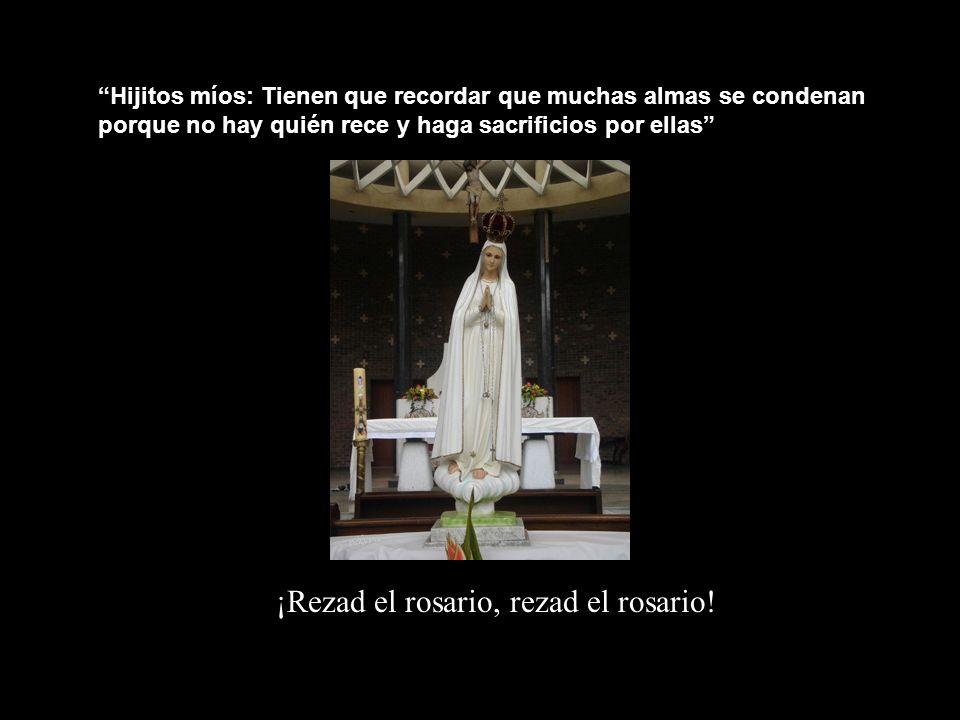 ¡Rezad el rosario, rezad el rosario!