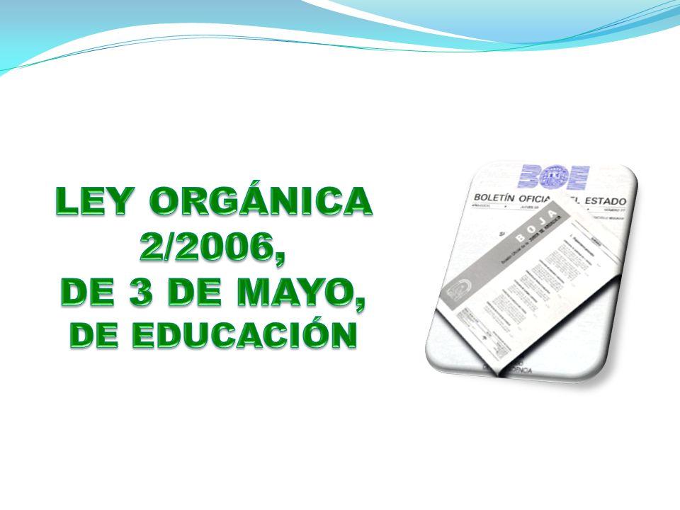 LEY ORGÁNICA 2/2006, DE 3 DE MAYO,