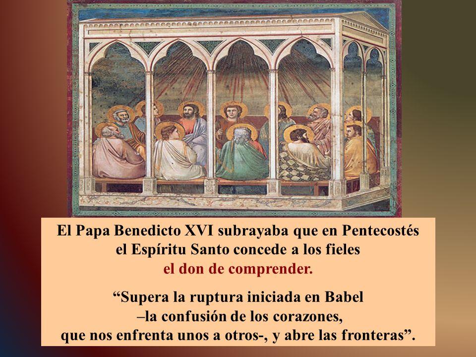 El Papa Benedicto XVI subrayaba que en Pentecostés