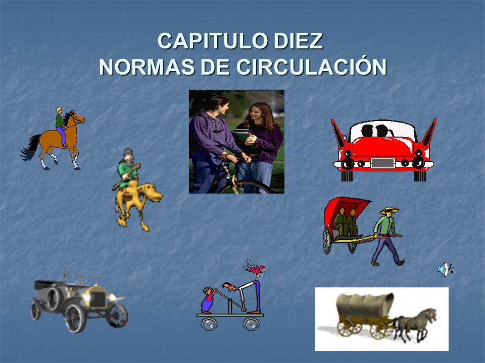 CAPITULO DIEZ NORMAS DE CIRCULACIÓN