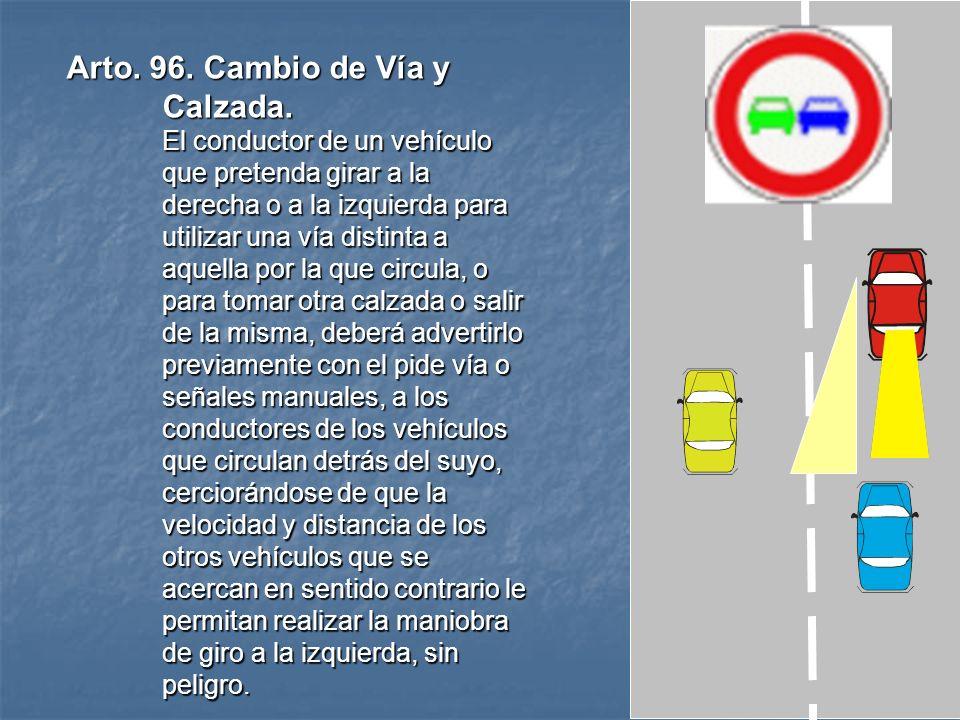 Arto. 96. Cambio de Vía y Calzada.