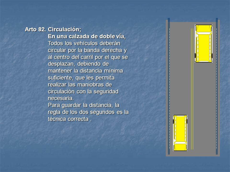 Arto 82. Circulación; En una calzada de doble vía,