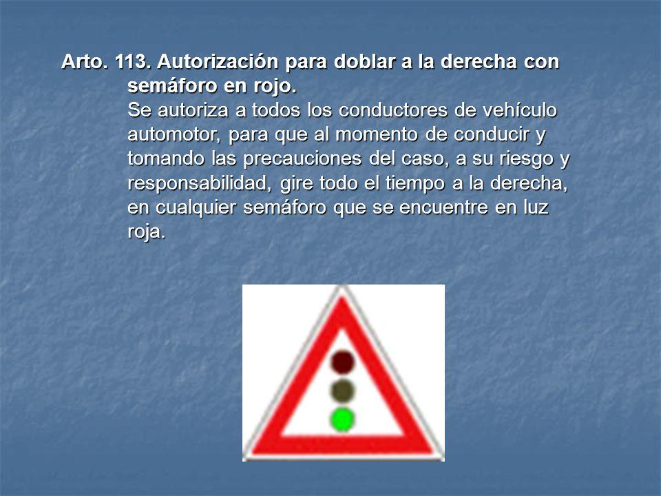 Arto. 113. Autorización para doblar a la derecha con semáforo en rojo.