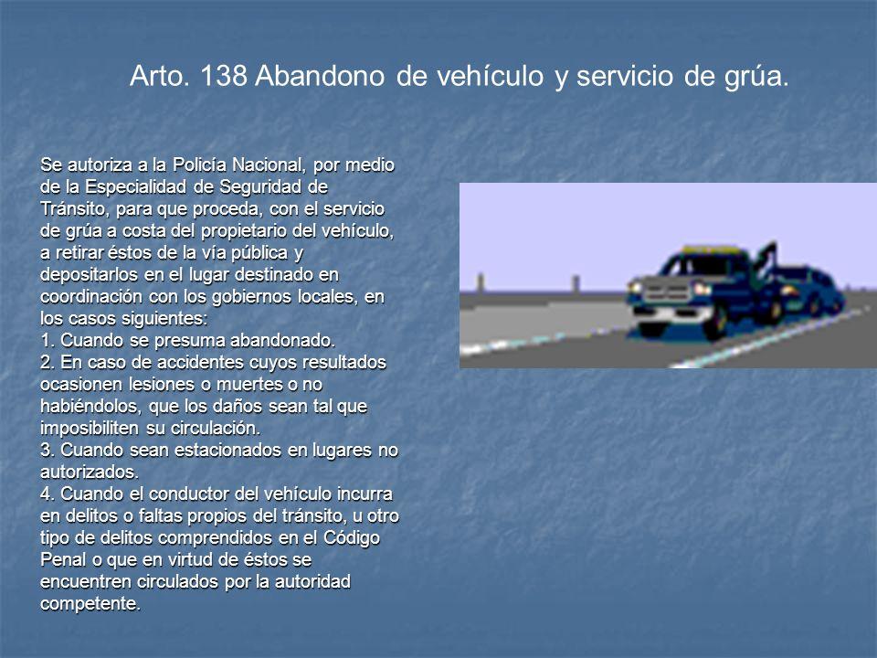 Arto. 138 Abandono de vehículo y servicio de grúa.