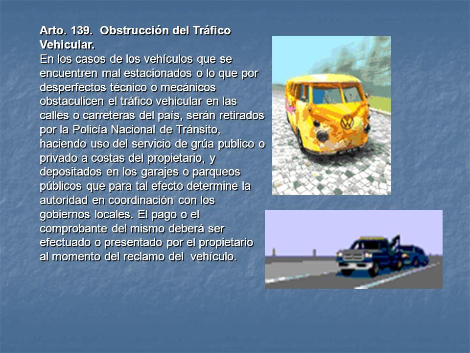 Arto. 139. Obstrucción del Tráfico Vehicular.