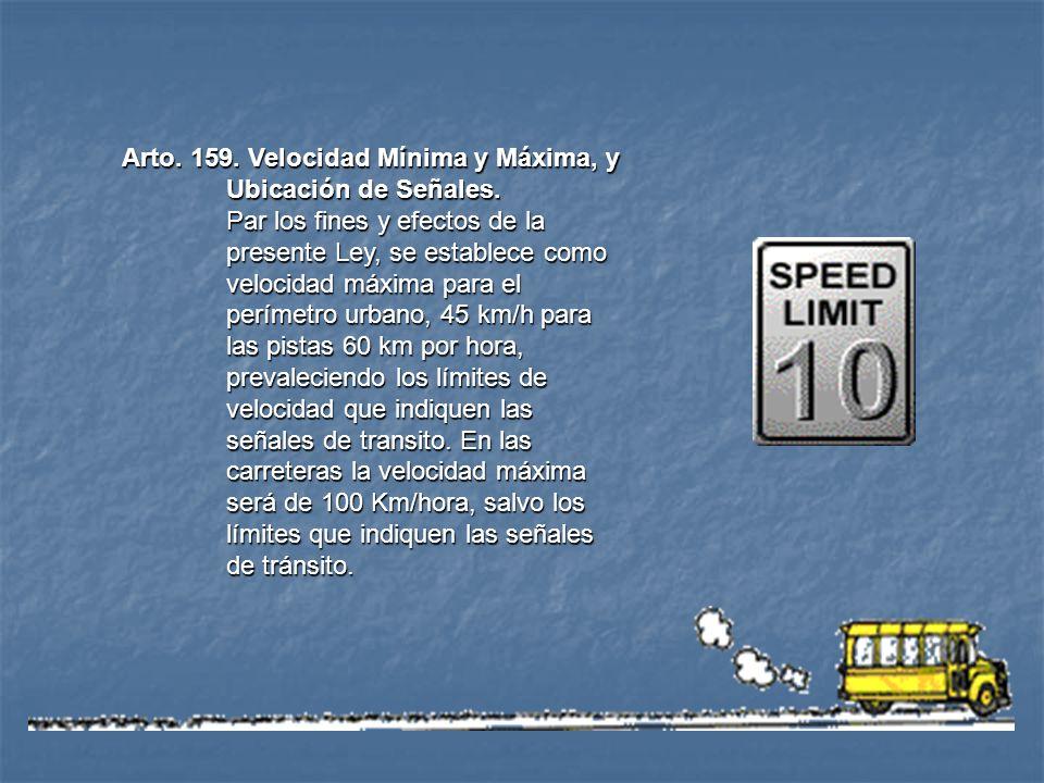 Arto. 159. Velocidad Mínima y Máxima, y