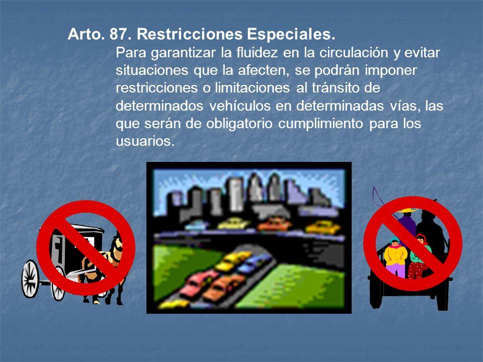 Arto. 87. Restricciones Especiales.