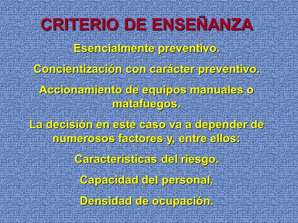 CRITERIO DE ENSEÑANZA Esencialmente preventivo.