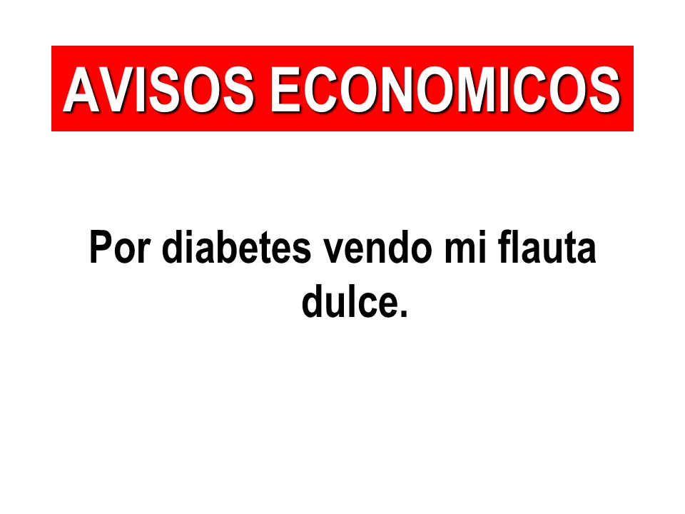 Por diabetes vendo mi flauta dulce.