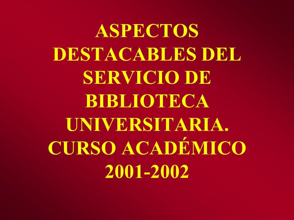 ASPECTOS DESTACABLES DEL SERVICIO DE BIBLIOTECA UNIVERSITARIA