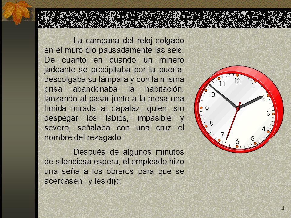 La campana del reloj colgado en el muro dio pausadamente las seis