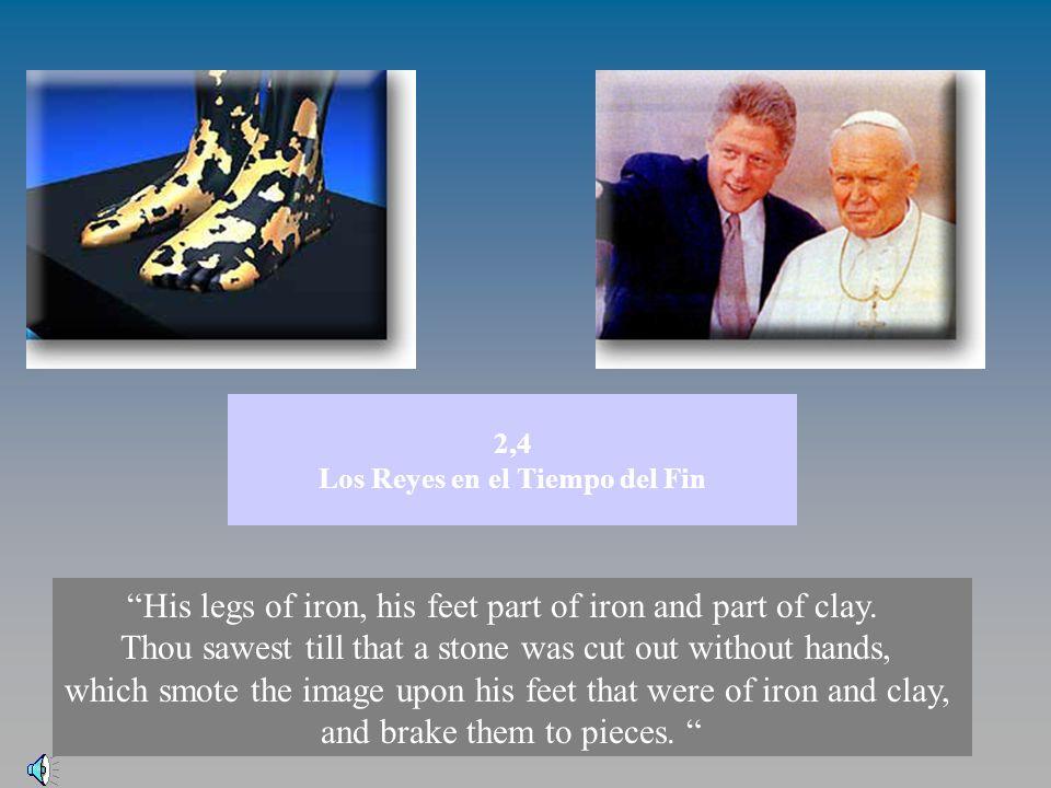 2,4 Los Reyes en el Tiempo del Fin