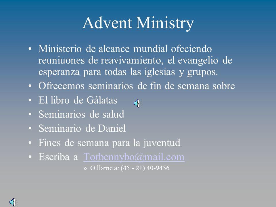 Advent Ministry Ministerio de alcance mundial ofeciendo reuniuones de reavivamiento, el evangelio de esperanza para todas las iglesias y grupos.