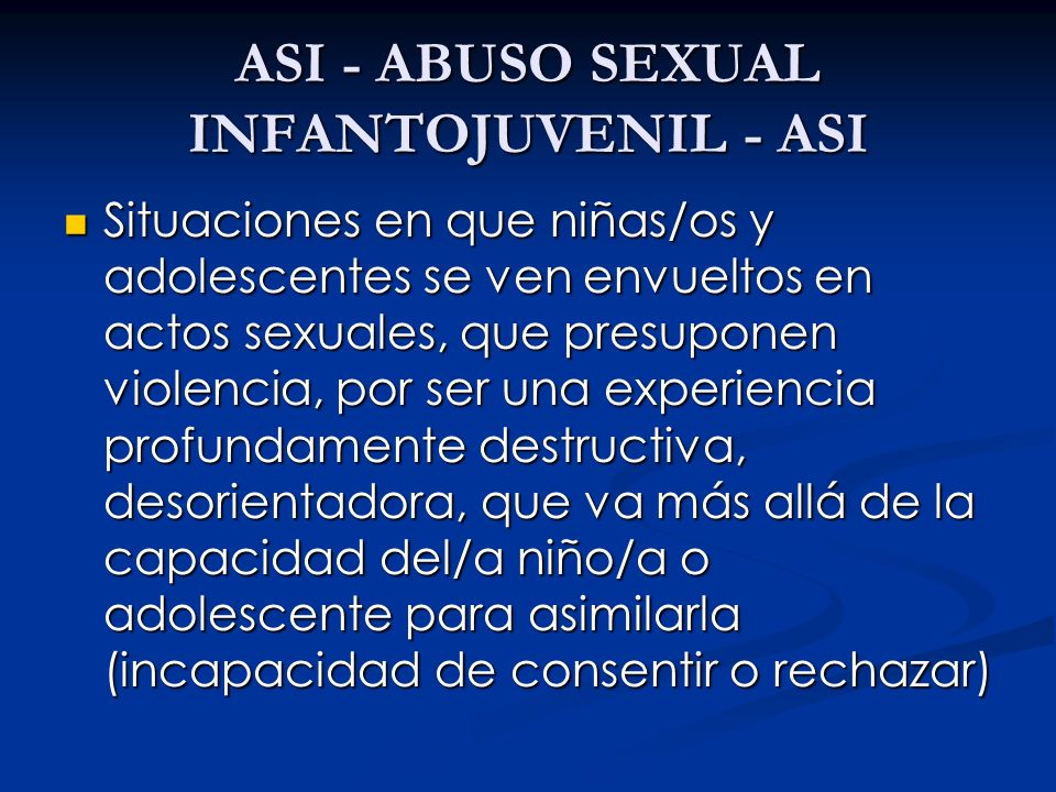 ASI - ABUSO SEXUAL INFANTOJUVENIL - ASI