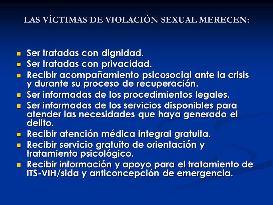LAS VÍCTIMAS DE VIOLACIÓN SEXUAL MERECEN:
