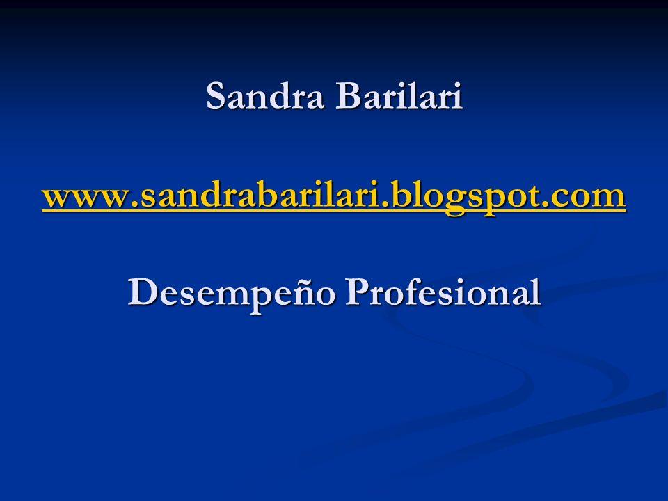 Sandra Barilari www.sandrabarilari.blogspot.com Desempeño Profesional